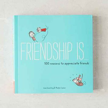 Friendship Is... By Ralph Lazar & Lisa Swerling - Assorted One