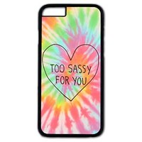 Too Sassy For You Case,iPhone case,iPhone 6 case,Personalized Case,Handmade Gift