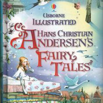 Usborne Books & More. Illustrated Hans Christian Andersen's Fairy Tales (IR)