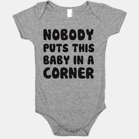 Nobody Puts This Baby In A Corner