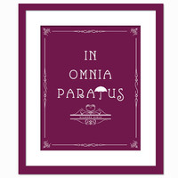 In Omnia Paratus - Ready For All Things - Art Print - Quotation - Typography Poster - Gilmore Girls TV Show - 8 x 10 Wall Decor