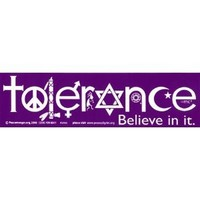 Tolerance Believe in it. Magnetic Bumper Sticker