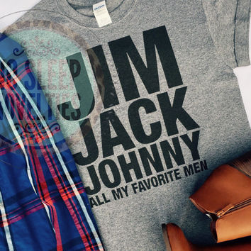 Unisex; T-shirt; jim jack johnny; all my favorite men; Tops and Tees; bartender; college girl; Plus Size; tshirt; t shirt; whiskey gift