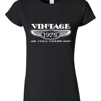 Vintage 1975 And Still Looking Good 40th Bday T Shirt Ladies Men Style Vintage Shirt happy Birthday T Shirt