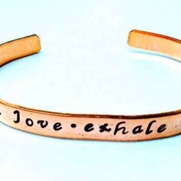 Inhale Love Exhale Gratitude Mantra Bracelet- Yoga Jewelry -Hand Stamped Copper Metal Cuff - Yoga gifts for her