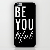 Be You tiful iPhone & iPod Skin by All Is One