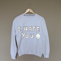I Hate You - White