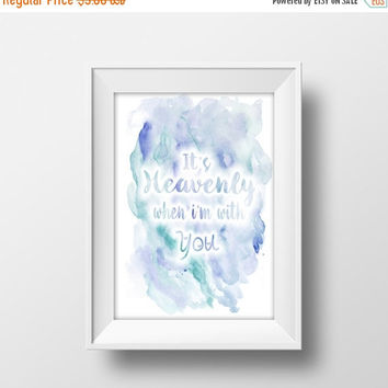 Printable Word Art, Instant Download, Love Printable, Digital Word Art,It's Heavenly When I'm With You, Love Quote Print,Romance, Typography