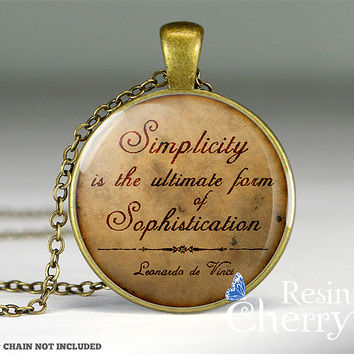 Leonardo de Vinci quote pendant charms,quote jewelry,quote necklace,quote resin pendant- Q0161CP