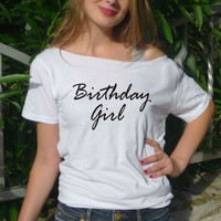 Birthday girl T-shirt Womens Birthday TShirt Girls Top colors Maroon Grey Black White 16th 18th 30th 40th 50th 60th 21st birthday gift