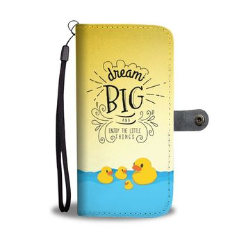 ESBV4S Dream Big And Enjoy The Little Things Duck Wallet Phone Case