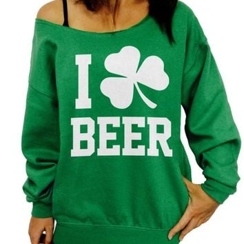 I Clover Beer, St Patrick's Day, Womens Sweatshirt, Beer Sweatshirt, St Pattys Day, Green, I Love Beer, Slouchy Sweatshirt, Off the Shoulder