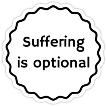 'SUFFERING IS OPTIONAL - inspirational quote' Sticker by IdeasForArtists