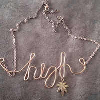 "Wire word ""High"" necklace with weed leaf charm"