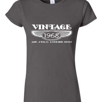 Vintage 1968 And Still Looking Good 47th Bday T Shirt Ladies Men Style Vintage Shirt happy Birthday T Shirt
