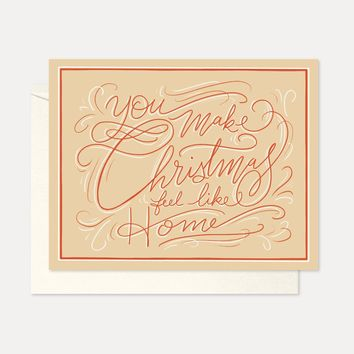 You Make Christmas Feel Like Home - A2 Note Card