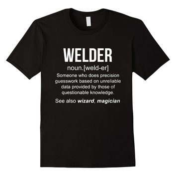 Funny Welder Meaning Shirt - Welder Noun Definition