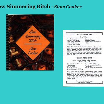 """Slow Simmering Bitch"" Cookbook"