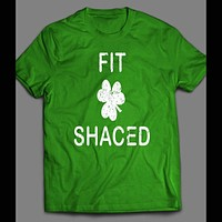 FIT SHACED FUNNY ST. PATTY'S DAY T-SHIRT