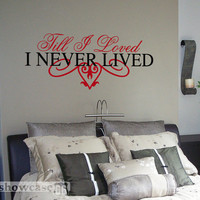 Till I Loved I Never Lived Vinyl Wall Art FREE by showcase66