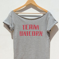 Team Unicorn shirt Womens Unicorn shirt bestfriends Party swag shirt Off the shoulder top available in glitter text