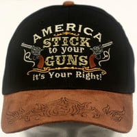 "2A Embroidered Ballcap - ""America - Stick to your Guns - It's your right!"""