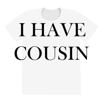 i have cousin All Over Women's T-shirt