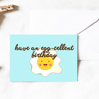Have an EGG-cellent Birthday, egg card, pun card, fried egg card, kawaii card, cute birthday card, funny birthday cards, Greeting Card