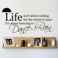 "Life is about learning to Dance in the Rain Wall Decal Sticker Vinyl Art 15.5""h X 30""w"