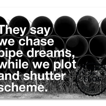 11x14 Print Wall Art Dreams Quote Wall Decor Signed Photography Poetry Pipes Noir Black and White