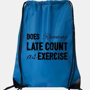 """Drawstring Gym Bag  """"Does running late count as exercise""""  Funny Workout Squatting Gift"""