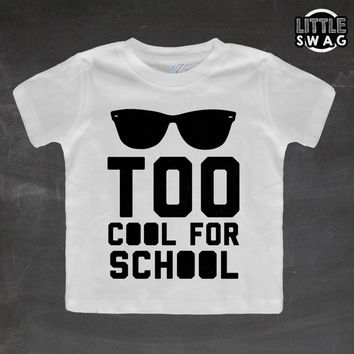 Too cool for school kids tshirt cool from for Too cool t shirts