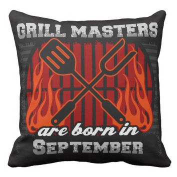 Grill Masters Are Born In September Throw Pillow