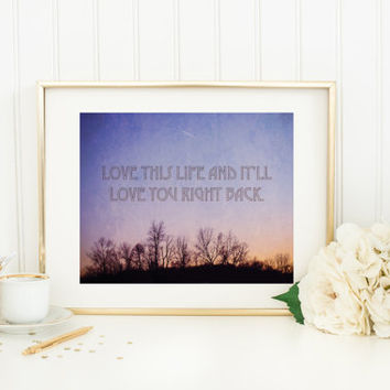 Digital download, Love This Life and It'll Love You Right Back, Quote print, winter sky sunset, instant printable, inspirational quote art