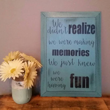 Bridesmaids gift | graduation gift | memories quote | friends quote | distressed quote sign | hand painted sign |