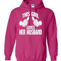 This Girl loves Her Husband, screen printed custom sweatshirt.  White printed design.  100% pre shrunk cotton.