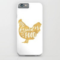 MY PERIOD IS NOT FOOD vegan chicken quote iPhone & iPod Case by deificus Art