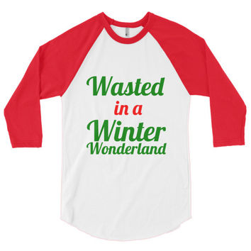 Wasted in a Winter Wonderland 3/4 sleeve raglan shirt