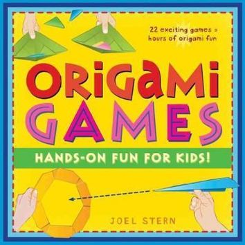 Origami Games: Hands-On Fun for Kids!: Origami Games
