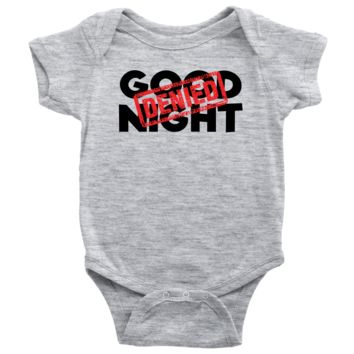 Good Night Denied - Funny Baby Onesuit