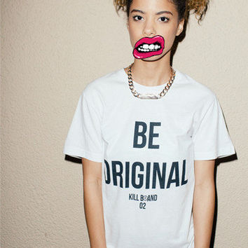 BE ORIGINAL LOOSE TEE  /  Kill Brand