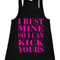 I bust mine so I can kick yours Racerback Crossfit fitness Tank Running Shirt Motivational Workout Tank Top Black IPW00032