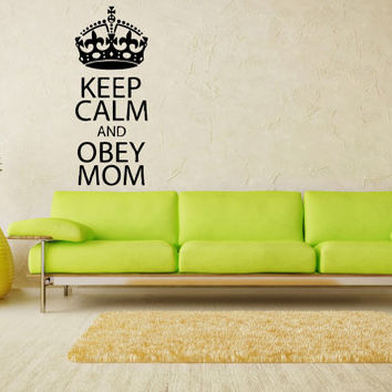 Wall Vinyl Decal Sticker Words Sign Quote Keep Calm Obey Mom Home Modern Art Stylish Design Mural Interior Bedroom Decor SV4297