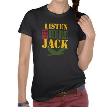 Hey Listen Here Jack Funny Redneck Quotes T Shirt from Zazzle.com