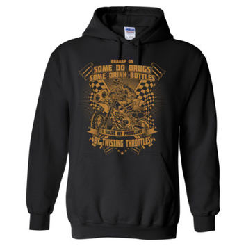 Braaap On Some Do Drugs Some Drinks Bottles I Solve My Problems By Twisting Throttles - Heavy Blend™ Hooded Sweatshirt