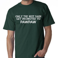 PawPaw T Shirt Only Best DADS Promoted To PAW PAW makes Great Father Gift Grandpa shirt Grandfather Shirt Christmas Gift Awesome Fathers Day
