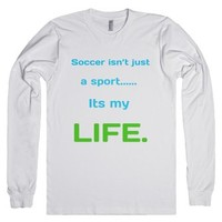 soccer isnt just a sport, its mylife.-Unisex White T-Shirt