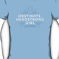 "Jane Austen: ""Obstinate Headstrong Girl"" Women's T-Shirt"