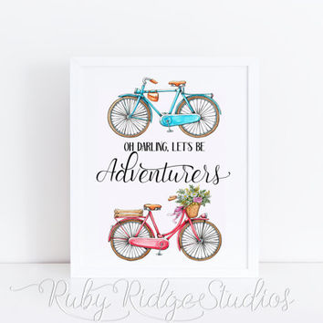 Oh Darling Let's be Adventurers Wall Art, Bikes Wall Art Quote Print, Inspirational Quote, Typographic Printable, INSTANT DOWNLOAD