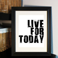 Motivational Art Live for Today Print Black and by breedingfancy